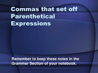 Commas that set off Parenthetical Expressions