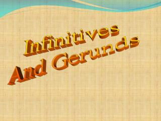 Infinitives And Gerunds