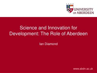 Science and Innovation for Development: The Role of Aberdeen