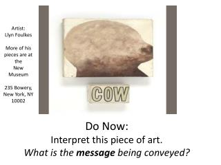 Do Now:  Interpret this piece of art.  What is the  message  being conveyed?