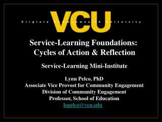 Service-Learning Foundations:  Cycles of Action & Reflection Service-Learning  Mini-Institute