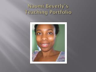 Naomi Beverly's Teaching Portfolio