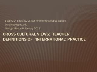 Cross cultural views:  Teacher definitions of  'International' practice