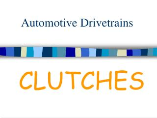 Automotive Drivetrains