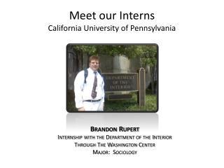 Meet our  Interns California University of Pennsylvania