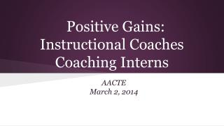 Positive Gains: Instructional Coaches Coaching Interns