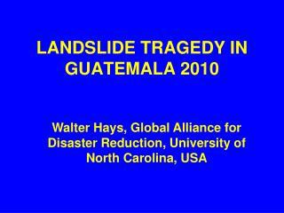 LANDSLIDE TRAGEDY IN GUATEMALA 2010