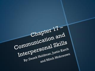 Chapter 17 – Communication and Interpersonal Skills