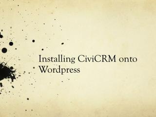 Installing  CiviCRM  onto  Wordpress