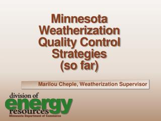 Minnesota Weatherization Quality Control Strategies (so far)