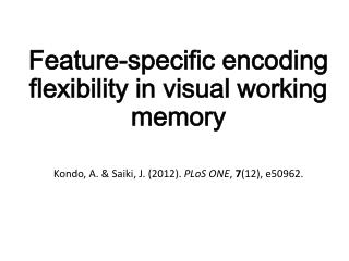 Feature-specific encoding flexibility in visual working memory
