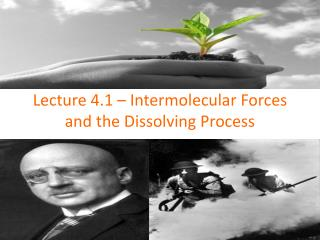 Lecture 4.1 – Intermolecular Forces and the Dissolving Process