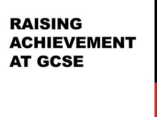 Raising achievement at GCSE