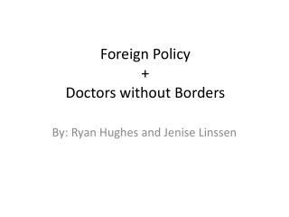 Foreign Policy  + Doctors without Borders