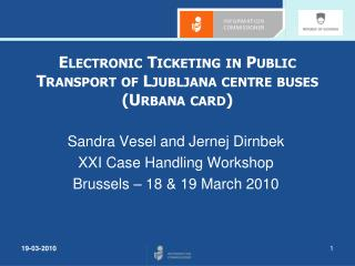 Electronic Ticketing in Public Transport of Ljubljana centre buses (Urbana card)
