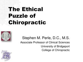 The Ethical Puzzle of  Chiropractic