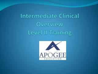 Intermediate Clinical Overview Level II Training