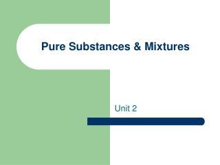 Pure Substances & Mixtures