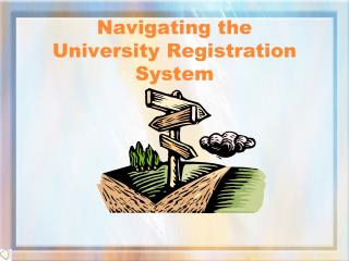 Navigating the  University Registration System