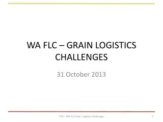 WA FLC � GRAIN LOGISTICS CHALLENGES