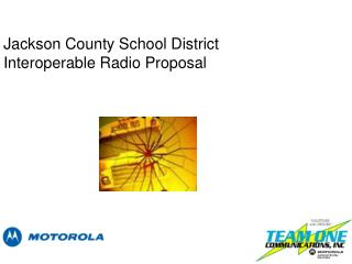 Jackson County School District Interoperable Radio Proposal