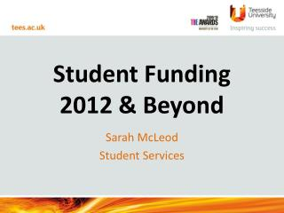 Student Funding  2012 & Beyond