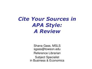 Cite Your Sources in APA Style:  A Review