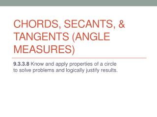 Chords, Secants, & Tangents  ( Angle Measures )