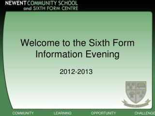 Welcome to the Sixth Form Information Evening