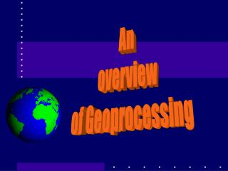An  overview  of Geoprocessing