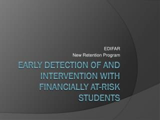 Early Detection of and Intervention with Financially At-Risk Students