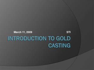 Introduction to Gold Casting