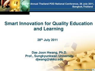 Dae Joon Hwang, Ph.D.         Prof., Sungkyunkwan University         djwangskku