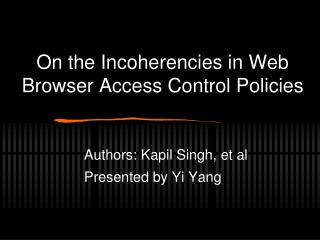 On the Incoherencies in Web Browser Access Control Policies
