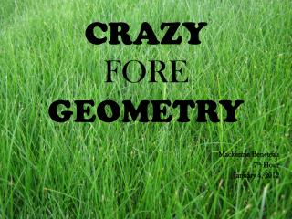 CRAZY  FORE GEOMETRY