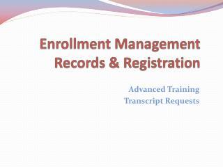 Enrollment Management Records & Registration