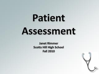 Patient Assessment Janet Rimmer Scotts Hill High School Fall 2010