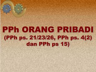 PPh ORANG PRIBADI PPh ps. 21