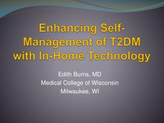 Enhancing Self-Management of T2DM with In-Home Technology