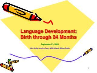 Language Development: Birth through 24 Months