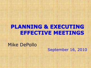 PLANNING & EXECUTING  EFFECTIVE MEETINGS