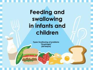 Feeding and swallowing in infants and children