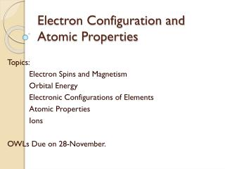 Electron Configuration and Atomic Properties