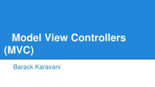 Model View Controllers (MVC)