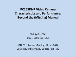 PC165DNR Video Camera Characteristics and Performance: Beyond the (Missing) Manual