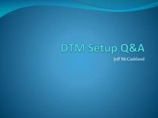 DTM Setup QA
