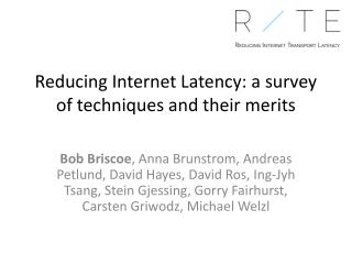 Reducing Internet Latency: a survey  of  techniques and  their  merits