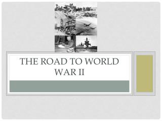 The Road to World War II