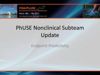 PhUSE Nonclinical Subteam Update