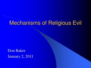 Mechanisms of Religious Evil
